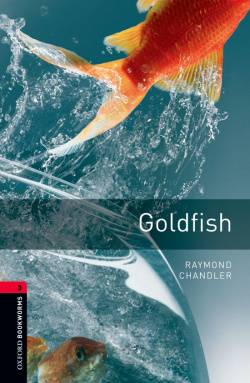 Oxford Bookworms. Stage 3: Golsfish Edition 08