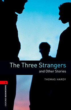 Oxford Bookworms. Stage 3: The Three Strangers and Other Sto