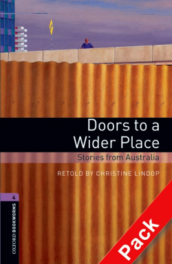 Oxford Bookworms. Stage 4: Doors to a Wider Place: Stories f