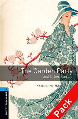 Oxford Bookworms. Stage 5: The Garden Party and Other Storie