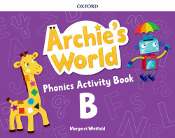 ARCHIE S WORLD PHONICS B ACTIVITY BOOK