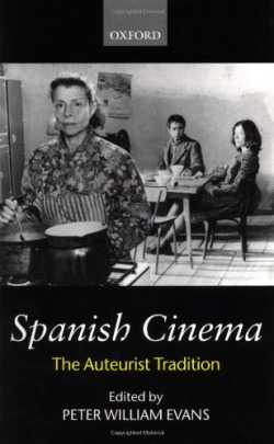 Spanish Cinema. The Auteurist Tradition