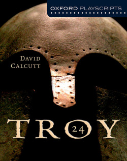 Oxford Playscripts: Troy 24