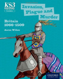 INVASION,PLAGUE AND MURDER.KEY STAGE 3.BRITAIN 1066-1509