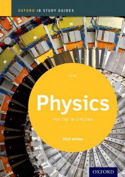 PHYSICS STUDY GUIDE 2014.(IB DIPLOMA PROGRAMME)