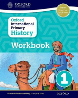 OXFORD INTERNATIONAL PRIMARY HISTORY: WORKBOOK 1