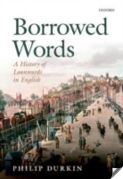 BORROWED WORDS.A HISTORY LOANWORDS IN ENGLISH.(IMPORTACION)