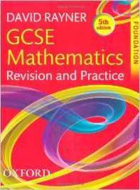 GCSE MATHEMATICS. (ST) FOUNDATION: REVISION AND PRACTICE