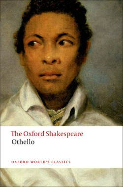 Oxford Worlds Classics: The Oxford Shakespeare: Othello