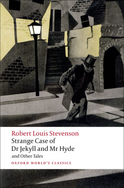 Oxford Worlds Classics: Strange Case of Dr Jekyll and Mr Hyd