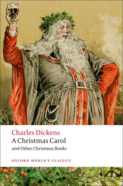 Oxford Worlds Classics: A Christmas Carol and Other Christma