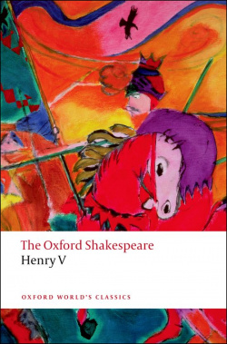 Oxford Worlds Classics: The Oxford Shakespeare: Henry V