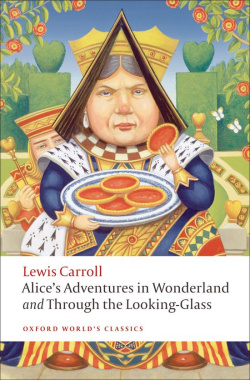 Oxford Worlds Classics: Alices Adventures in Wonderland and