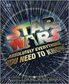 Star Wars. Absolutely Everything You Need to Know