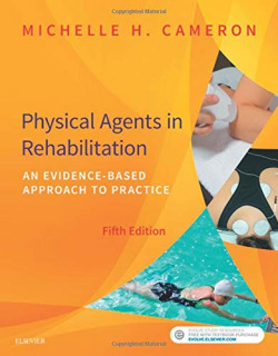 PHYSICAL AGENTS IN REHABILITATION.(AN EVIDENCE-BASED APPROACH TO PRACTICE.(5TH EDITION)