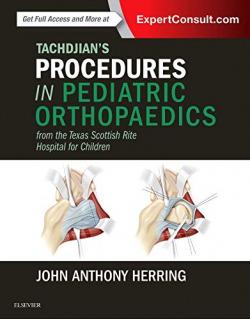 TACHDJIAN'S PROCEDURES IN PEDIATRIC ORTHOPAEDICS.(FROM THE TEXAS SCOTTISH RITE HOSPITAL FOR CHILDREN