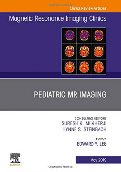 Pediatric MR Imaging, An Issue of Magnetic Resonance Imaging Clinics of North America, Volume 27-2