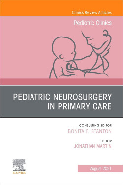 Pediatric Neurosurgery in Primary Care, An Issue of Pediatric Clinics of North A