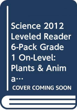 LEVELED READER 6-PACK GRADE 1 ON: PLANTS & ANIMALS LIVING TO