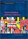 UNDERSTANDING POLITICAL VIOLENCE: A CRIMINOLOGICAL APPROACH