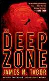 The Deep Zone: A Novel (with Bonus Short Story Lethal Expedi