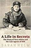 A life in secrets. Story of vera atkins