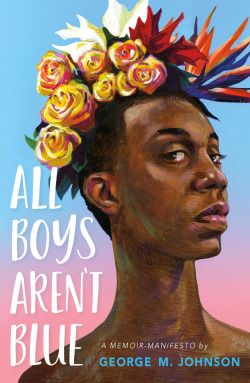 (george).all boys aren't blue:a memoir-manifesto