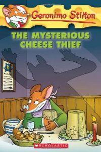 Mysterious cheese thief -geronimo stilton 31