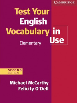 TEST YOUR ENG.VOCABULARY IN USE.(ELEMENTARY)