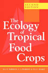 ECOLOGY OF TROPICAL FOOD CROPS 2ED PB