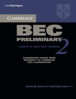 CAMB.BEC PRELIMINARY 2.ST (+KEY) (EXAMINATION ESOL)
