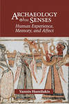 ARCHAEOLOGY AND SENSES PB
