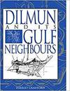 DILMUN AND ITS GULF NEIGHBOURS PB