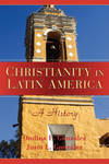 CHRISTIANITY IN LATIN AMERICA PB