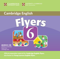 FLYERS 6 (CD AUDIO) (CAMBRIDGE YOUNG LEARNERS ENGLISH TESTS)
