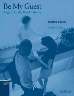 (TCHS).BE MY GUEST:ENGLISH FOR HOTEL INDUSTRY.