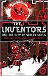 The inventors and the city of stolen souls