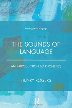 THE SOUNDS OF LANGUAGE. AN INTRODUCTION TO PHONETICS