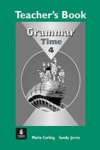ANT/GRAMMAR TIME 4.TEACHER'S BOOK