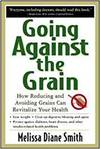 GOING AGAINST THE GRAIN- HOW REDUCING AND AVOIDING GRAINS CAN REVITALIZE YOUR HEALTH