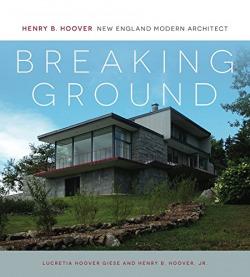 Breaking ground: henry b. hoover, new england modern archit