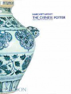 CHINESE POTTER, A PRACTICAL HISTOR