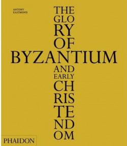 GLORY OF BYZANTIUM AND EARLY CHRIS