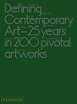 DEFINING CONTEMPORARY ART, 25 YEARS
