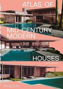 ATLAS OF MID-CENTURY MODERN HOUSES