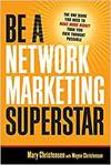 BE A NETWORK MARKETING SUPERSTAR. THE ONE BOOK YOU NEED TO MAKE MORE MONEY THAN YOU EVER THOUGHT POS