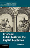 PRINT AND PUBLIC POLITICS IN ENG REVOLUTION HB