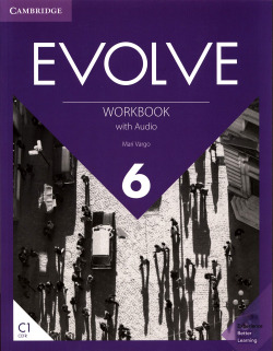 Evolve. Workbook with Audio. Level 6