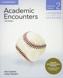 Academic Encounters Second edition. Student's Book Listening and Speaking with Integrated Digital Learning. Level 2