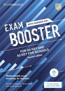 Cambridge Exam Boosters for the Revised 2020 Exam Second edition. Key and Key for Schools Exam Booster with Answither Key with Audio.